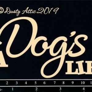 Dusty Attic - A Dog's Life