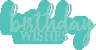 Kaisercraft Decorative Die - Birthday Wishes