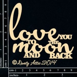 Dusty Attic - Love you to the Moon and Back
