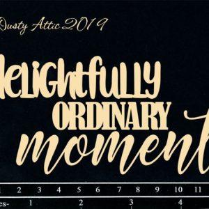 Dusty Attic - Delightfully Ordinary Moments